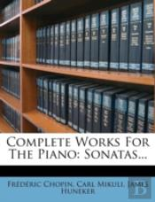Complete Works For The Piano