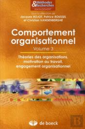 Comportement Organisationnel T.3 ; Théories Des Organisations, Motivation Au Travail, Engagement Organisationnel