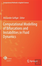 Computational Modelling Of Bifurcations And Instabilities In Fluid Dynamics