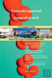 Computer-Supported Cooperative Work A Complete Guide