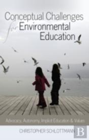 Conceptual Challenges For Environmental Education