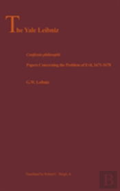 Confessio Philosophi And Papers Concerning The Problem Of Evil 1671-1678
