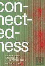 Connectedness: An Incomplete Encyclopedia Of Anthropocene