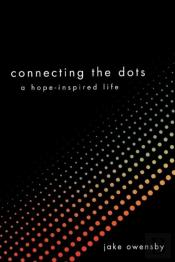 Connecting The Dots: A Hope-Inspired Life