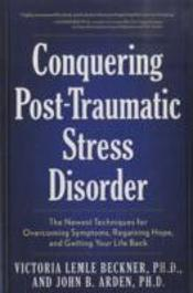 Conquering Post Traumatic Stress Disorder