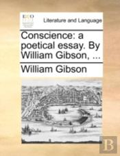 Conscience: A Poetical Essay. By William
