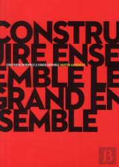 Construire Ensemble / Le Grand Ensemble