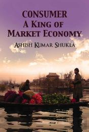 Consumer: A King  Of Market Economy