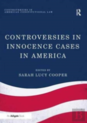 Controversies In Innocence Cases In