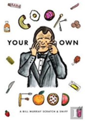Cook Your Own Food: A Bill Murray Scratch & Sniff Book (Unofficial)