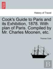 Cook'S Guide To Paris And Its Exhibition