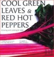 Cool Green Leaves Red Hot Peppers