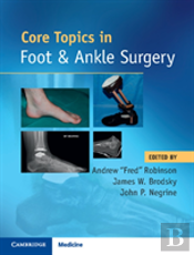 Core Topics In Foot & Ankle Surgery
