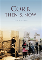 Cork Then & Now