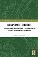 Corporate Cultures: National And Transnational Corporations In Seventeenth Century Literature