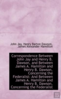 Bertrand.pt - Correspondence Between John Jay And Henr