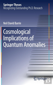 Cosmological Implications Of Quantum Anomalies