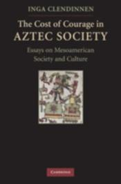 Cost Of Courage In Aztec Society