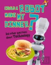 Could A Robot Make My Dinner & Other Que