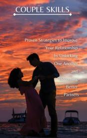 Couple Skills: Proven Strategies To Impr