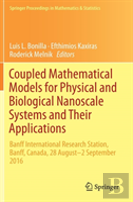 Coupled Mathematical Models For Physical And Biological Nanoscale Systems And Their Applications