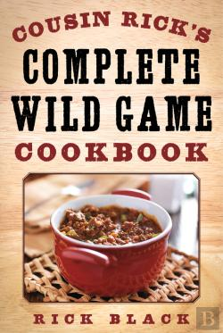 Bertrand.pt - Cousin Rick'S Complete Wild Game Cookbook