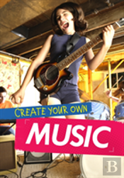 Create Your Own Music