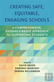Creating Safe, Equitable, Engaging Schools