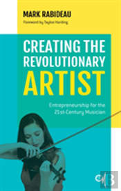 Creating The Revolutionary Artist