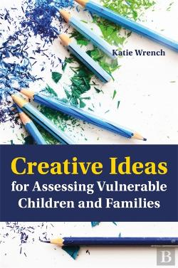Bertrand.pt - Creative Ideas For Assessing Vulnerable Children And Families