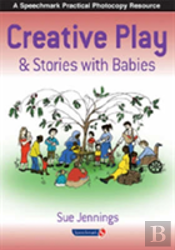 Creative Play And Stories With Babies