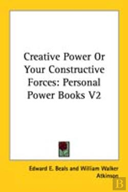 Bertrand.pt - Creative Power Or Your Constructive Forces: Personal Power Books V2