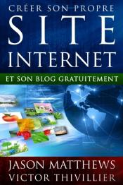 Creer Son Propre Site Internet Et Son Blog Gratuitement