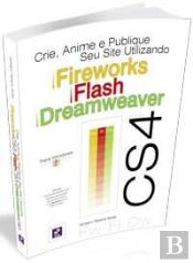 Crie, Anime e Publique Seu Site Utilizando Fireworks CS4, Flash CS4 e Dreamweaver CS4