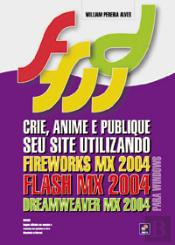 Crie, Anime e Publique seu Site Utilizando Fireworks MX, 2004 Flash MX 2004 e Dreamweaver MX 2004 Para Windows