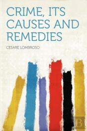 Crime, Its Causes And Remedies