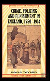 Crime, Policing And Punishment, 1750-1914