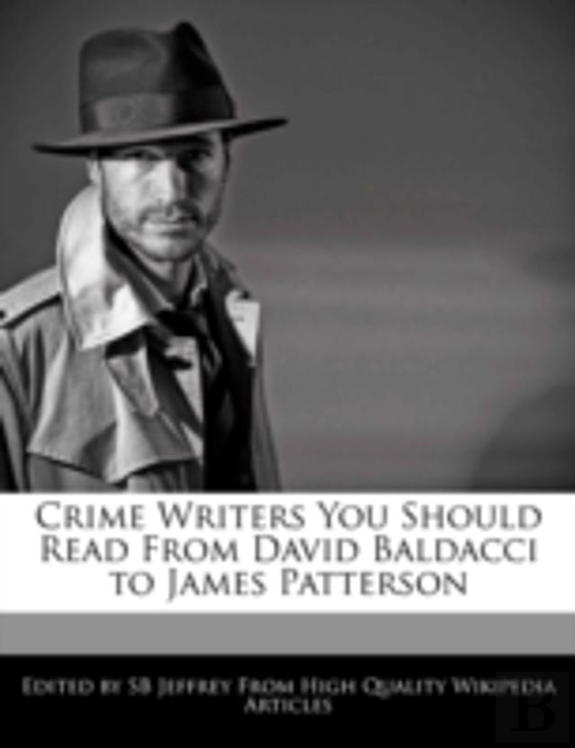 Crime Writers You Should Read From David Baldacci To James Patterson