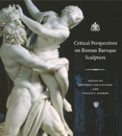Critical Perspectives On Roman Baroque Sculpture