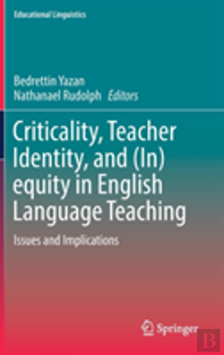 Bertrand.pt - Criticality, Teacher Identity, And (In)Equity In English Language Teaching