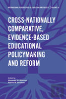 Cross-Nationally Comparative, Evidence-Based Educational Policymaking And Reform