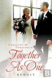 Crossing The Threshold Together As One