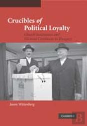 Crucibles Of Political Loyalty