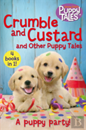 Crumble And Custard And Other Puppy