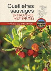 Cueillettes Sauvages En Provence-Mediterranee