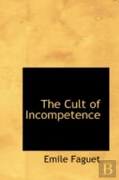 Cult Of Incompetence
