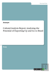 Cultural Analysis Report. Analysing The Potential Of Exporting Up And Go To Brazil