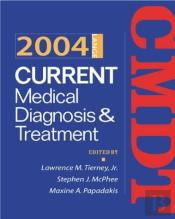 Current Medical Diagnosis & Treatment - 2004