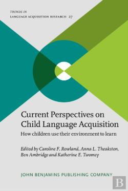 Bertrand.pt - Current Perspectives On Child Language Acquisition