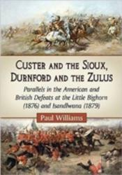 Custer And The Sioux, Durnford And The Zulus